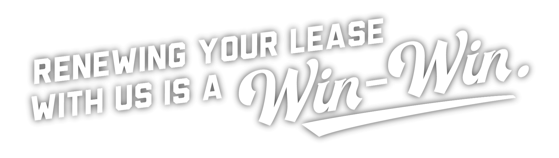 Renewing your lease with us is a win-win.